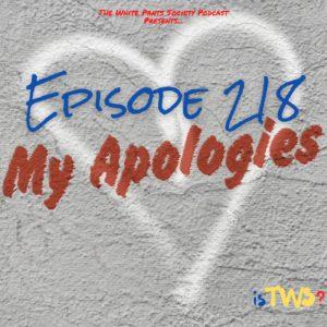 Episode 218 - My Apologies